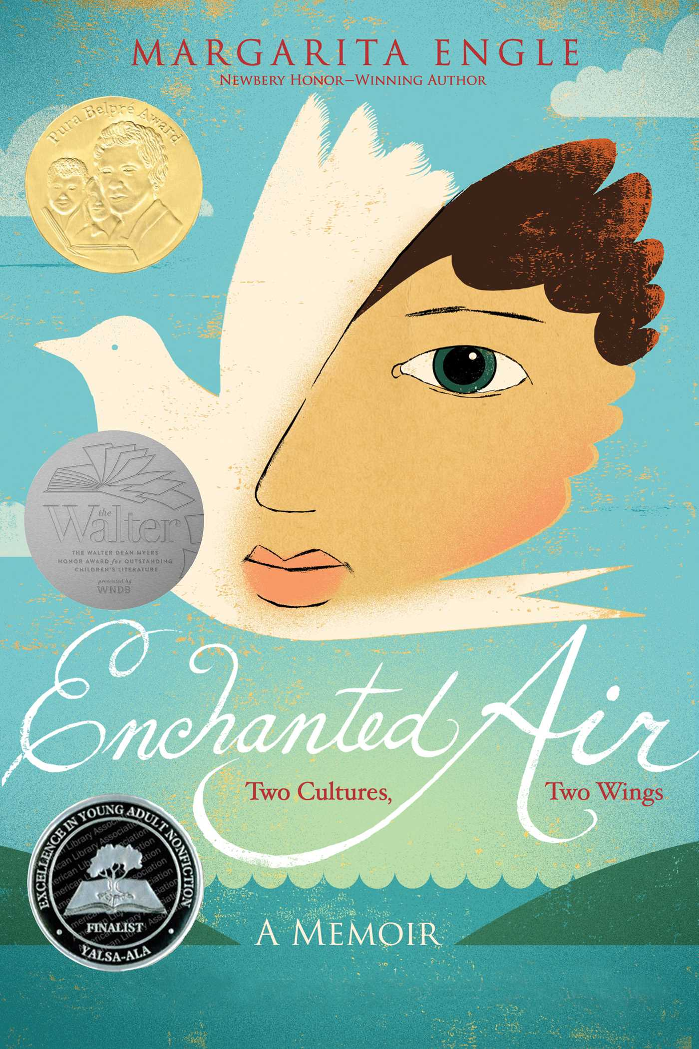 2016 Walter Honor Book Enchanted Air: Two Cultures, Two Wings: A Memoir by Margarita Engle