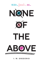 The book cover of None of the Above by IW Gregorio