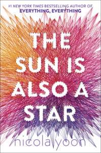 2017 Walter Honor Book The Sun Is Also A Star by Nicola Yoon