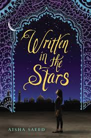 The book cover of Written in the Stars by Aisha Saeed