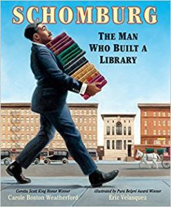 Book cover of Schomburg: The Man Who Built A Library