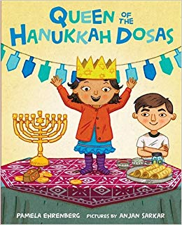 Written By Pamela Ehrenberg And Illustrated Anjan Sarkar Queen Of The Hanukkah Dosas A Multi Cultural Family Moms Indian Dads Jewish Celebrate