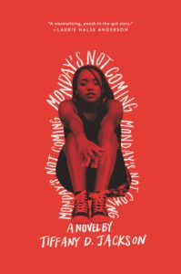 2019 Walter Teen Honor Book Monday's Not Coming by Tiffany D Jackson