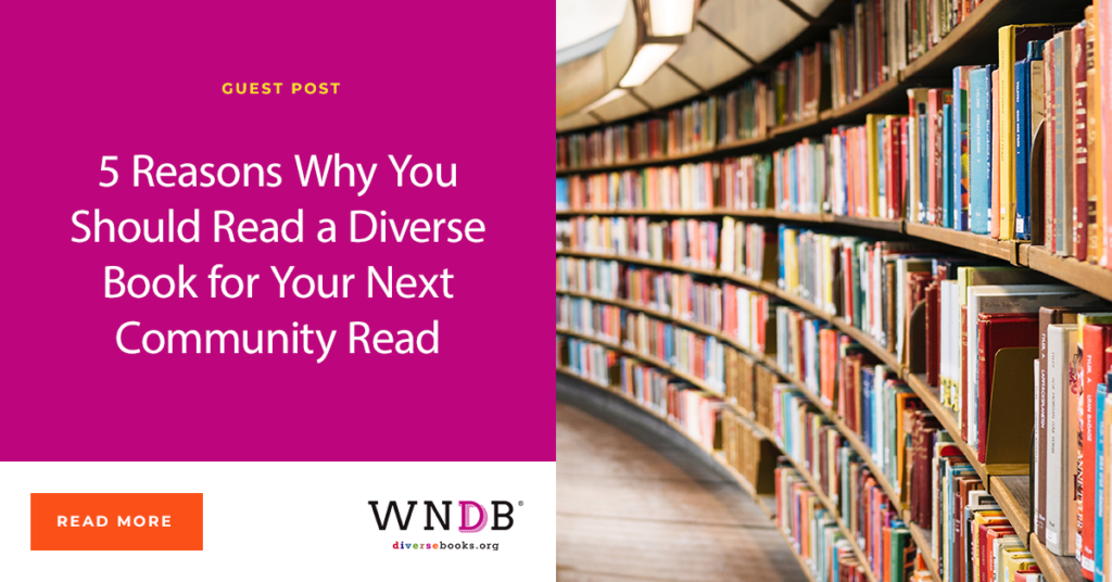 5 Reasons Why You Should Read a Diverse Book for Your Next Community Read