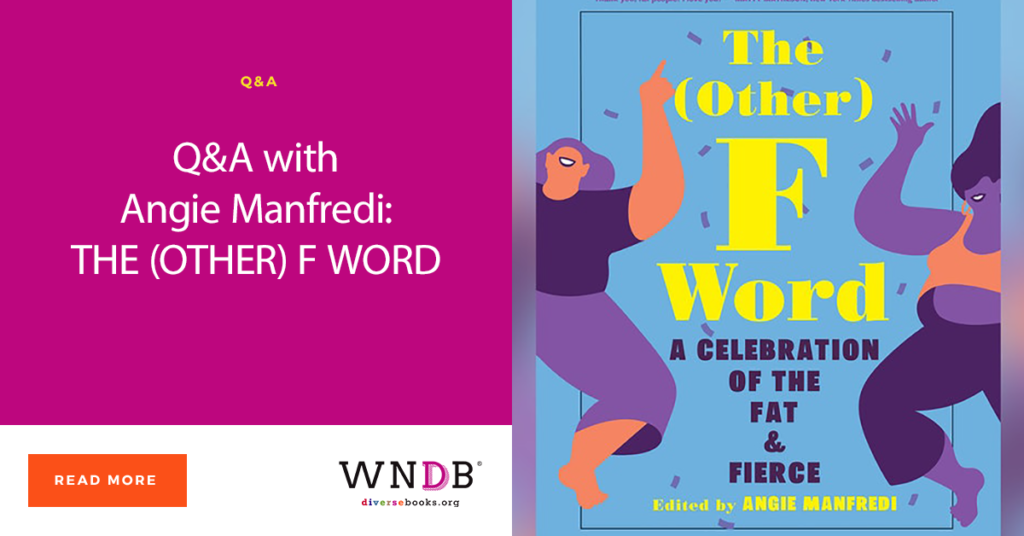 Q&A with Angie Manfredi: THE (OTHER) F WORD Blog Header Graphic book cover A celebration of the fat and fierce