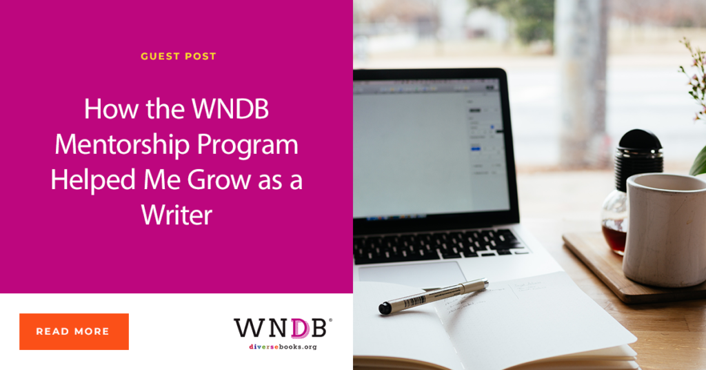 How the WNDB Mentorship Program Helped Me Grow as a Writer