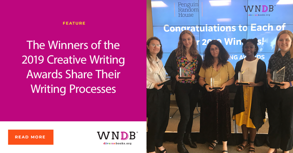 The Winners of the 2019 Creative Writing Awards Share Their Writing Processes WNDB PRH Penguin Random House