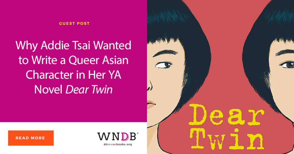 Why Addie Tsai Wanted to Write a Queer Asian Character in Her YA Novel Dear Twin