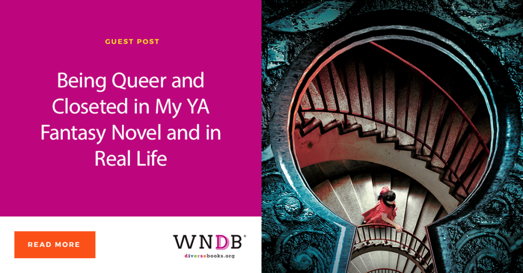 Being Queer and Closeted in My YA Fantasy Novel and in Real Life WNDB Blog
