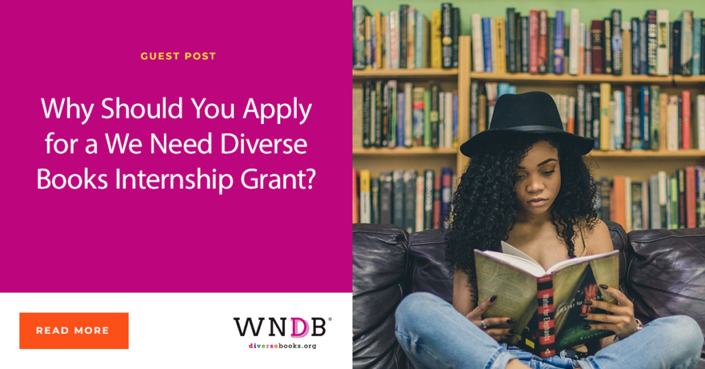 Why Should You Apply for a We Need Diverse Books Internship Grant? Blog Post