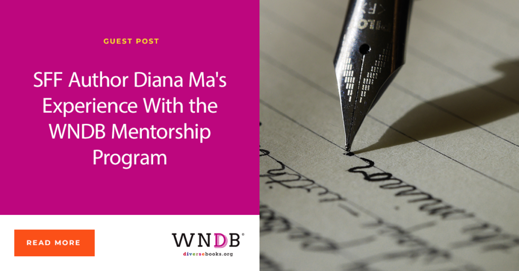 SFF Author Diana Ma's Experience With the WNDB Mentorship Program Diana Ma We Need Diverse Books