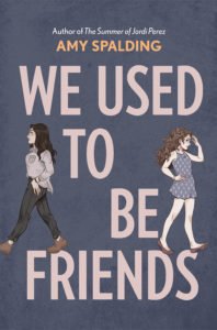 We Used to Be Friends by Amy Spalding book cover