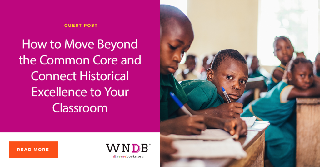 How to Move Beyond the Common Core and Connect Historical Excellence to Your Classroom kids students children classroom WNDV