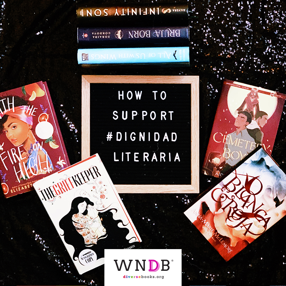 How to Support #DignidadLiteraria Graphic WNDB We Need Diverse Books