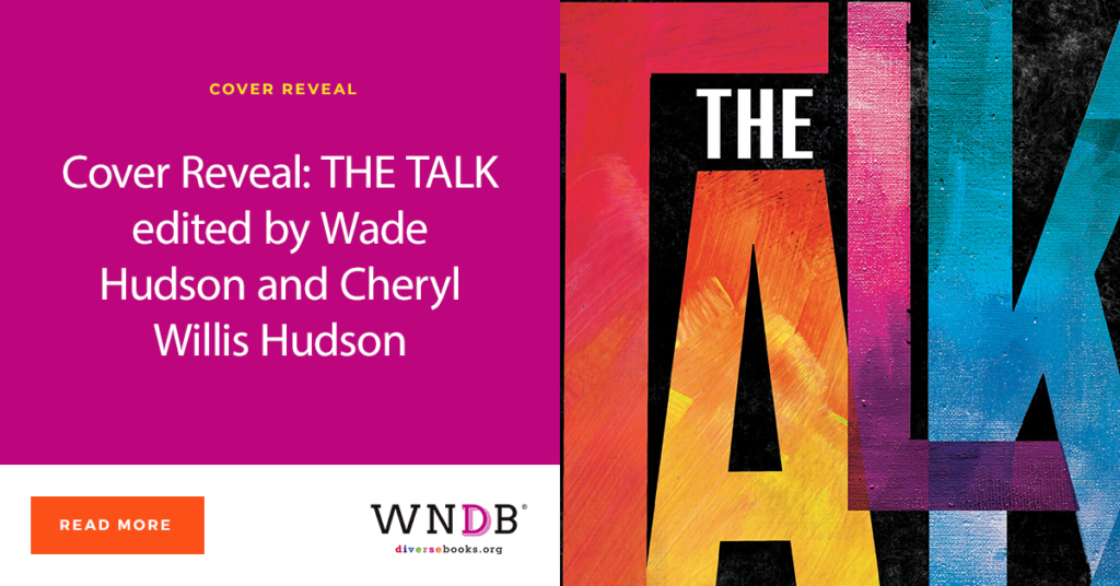 Cover Reveal: THE TALK edited by Wade Hudson and Cheryl Willis Hudson WNDB blog cover