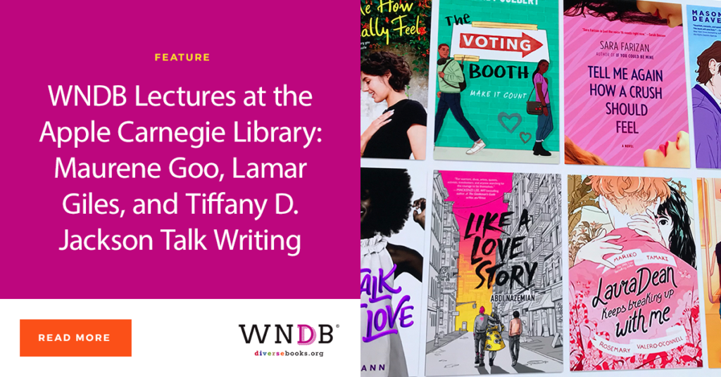 WNDB Lectures at the Apple Carnegie Library: Maurene Goo, Lamar Giles, and Tiffany D. Jackson Talk Writing WNDB Blog