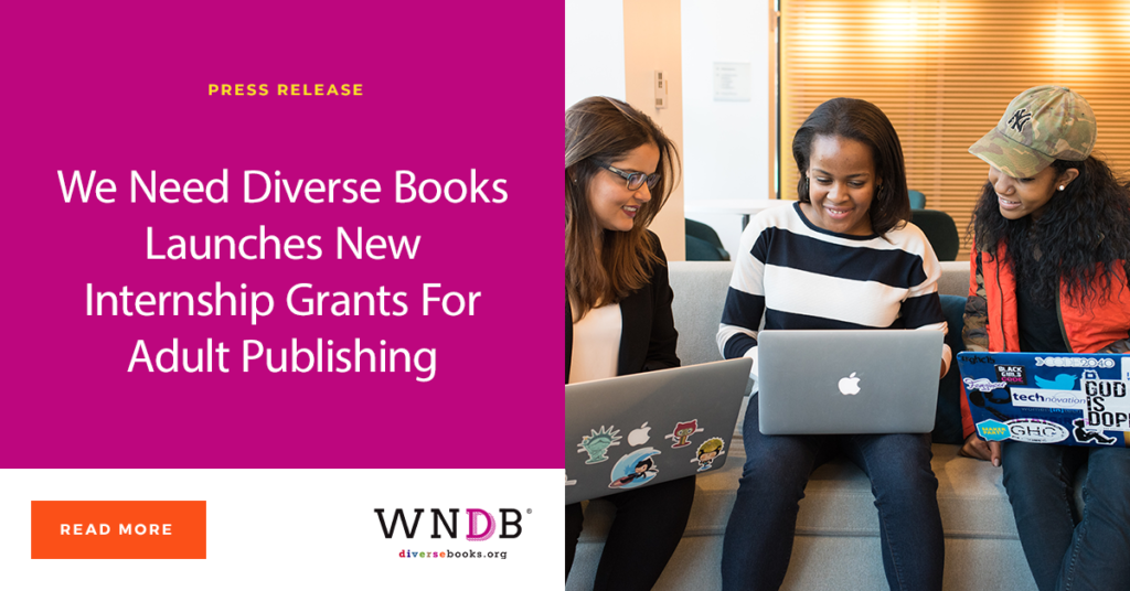 We Need Diverse Books Launches New Internship Grants For Adult Publishing WNDB blog Celeste Ng diverse interns