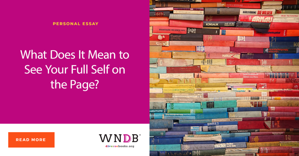 What Does It Mean to See Your Full Self on the Page? WNDB Blog cover rainbow books