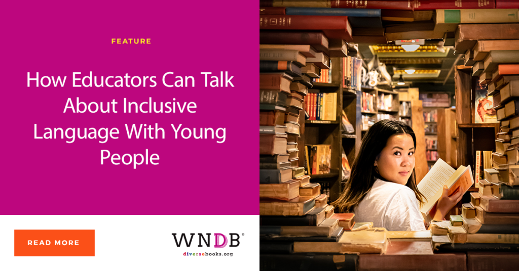 How Educators Can Talk About Inclusive Language With Young People WNDB blog cover books