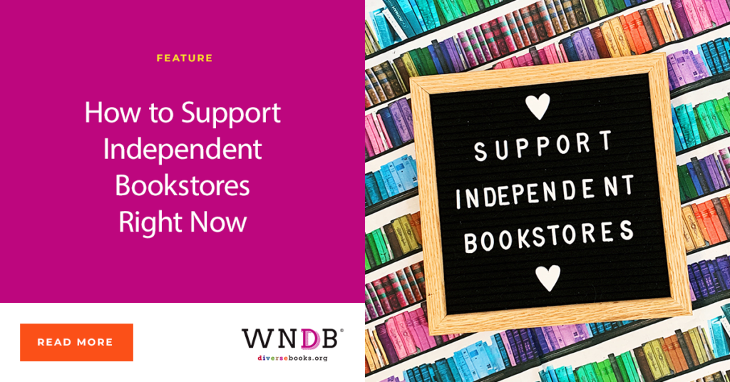 How to Support Independent Bookstores Right Now We Need Diverse Books Blog