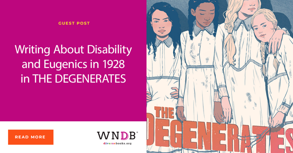 Writing About Disability and Eugenics in 1928 in THE DEGENERATES J. Albert Mann YA historical fiction