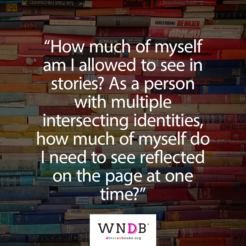 "Rainbow books with the text quote ""How much of myself am I allowed to see in stories? As a person with multiple intersecting identities, how much of myself do I need to see reflected on the page at one time?"""