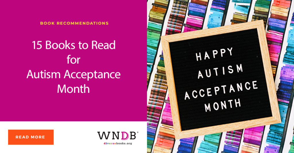 15 Books to Read for Autism Acceptance Month blog cover We need Diverse Books