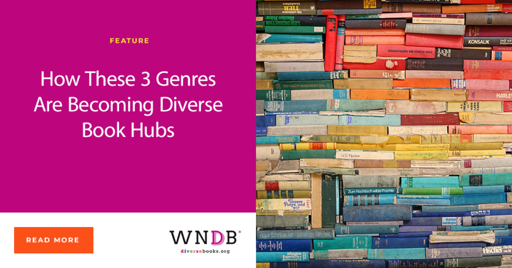 How These 3 Genres Are Becoming Diverse Book Hubs We Need Diverse Books Blog