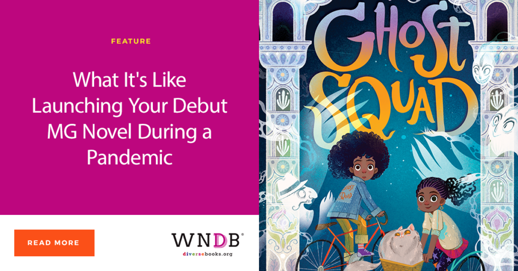 What It's Like Launching Your Debut MG Novel During a Pandemic WNDB Blog cover graphic Ghost Squad Claribel ortega