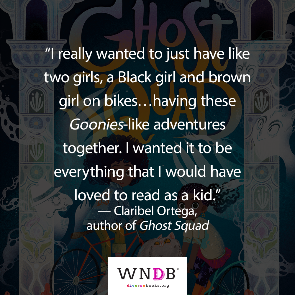 """I really wanted to just have like two girls, a Black girl and brown girl on bikes…having these Goonies-like adventures          together. I wanted it to be      everything that I would have loved to read as a kid.""  WNDB Blog"