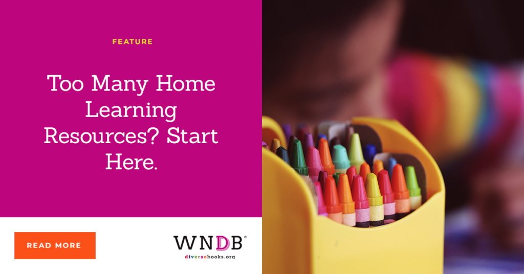 Too Many Home Learning Resources? Start Here. we need diverse books