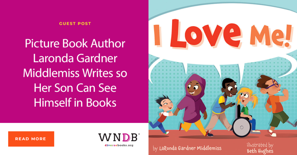 Picture Book Author Laronda Gardner Middlemiss Writes so Her Son Can See Himself in Books WNDB blog I Love Me! children's book