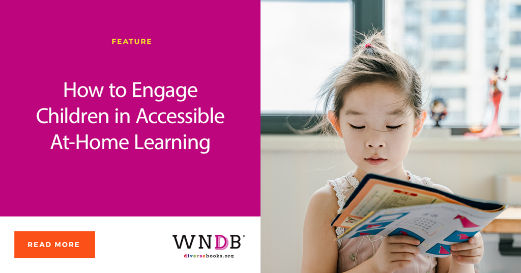 How to Engage Children in Accessible At-Home Learning We Need Diverse Books
