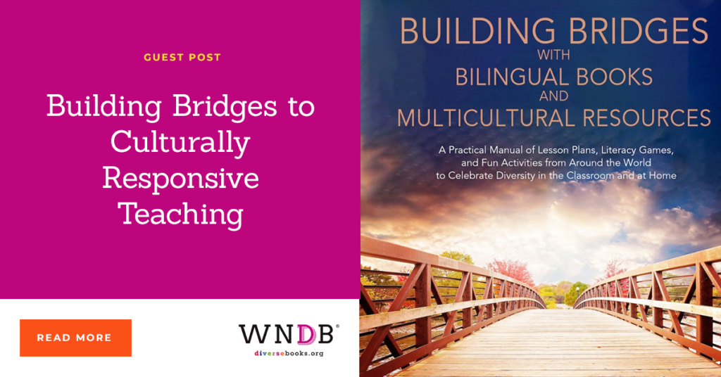 Building Bridges to Culturally Responsive Teaching we need diverse books