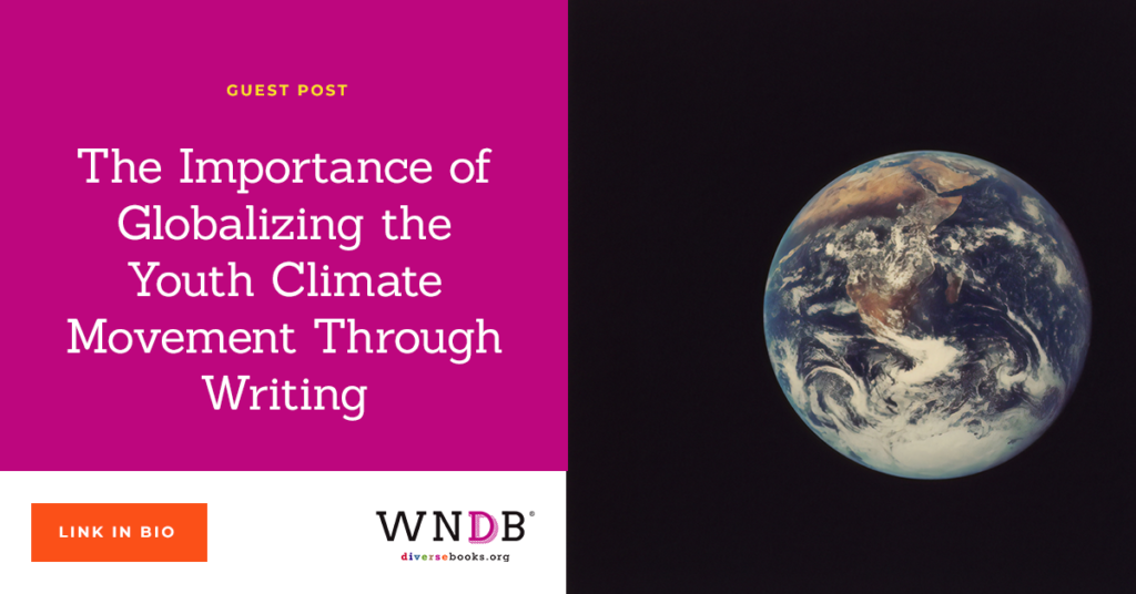 The Importance of Globalizing the Youth Climate Movement Through Writing we need diverse books blog header