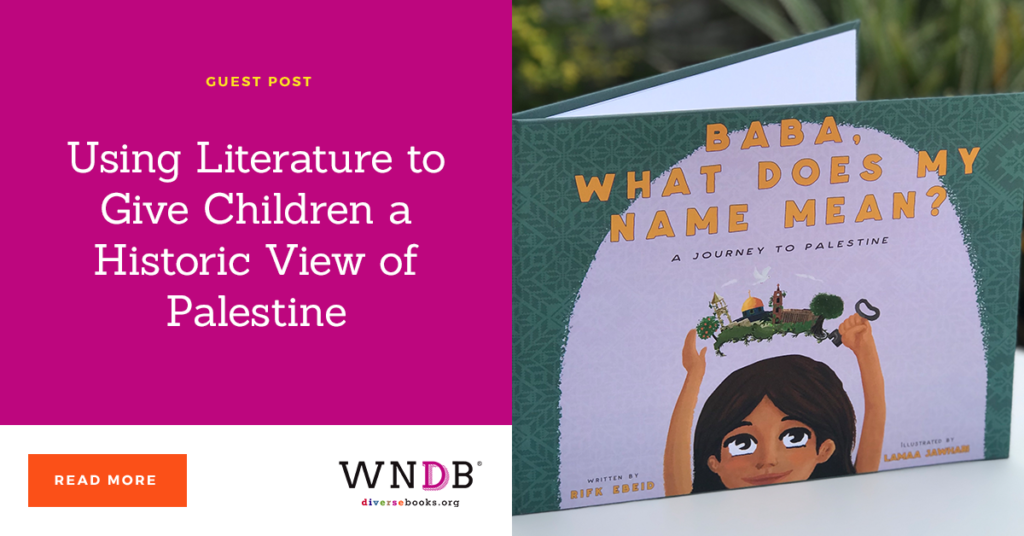 Using Literature to Give Children a Historic View of Palestine we need diverse books