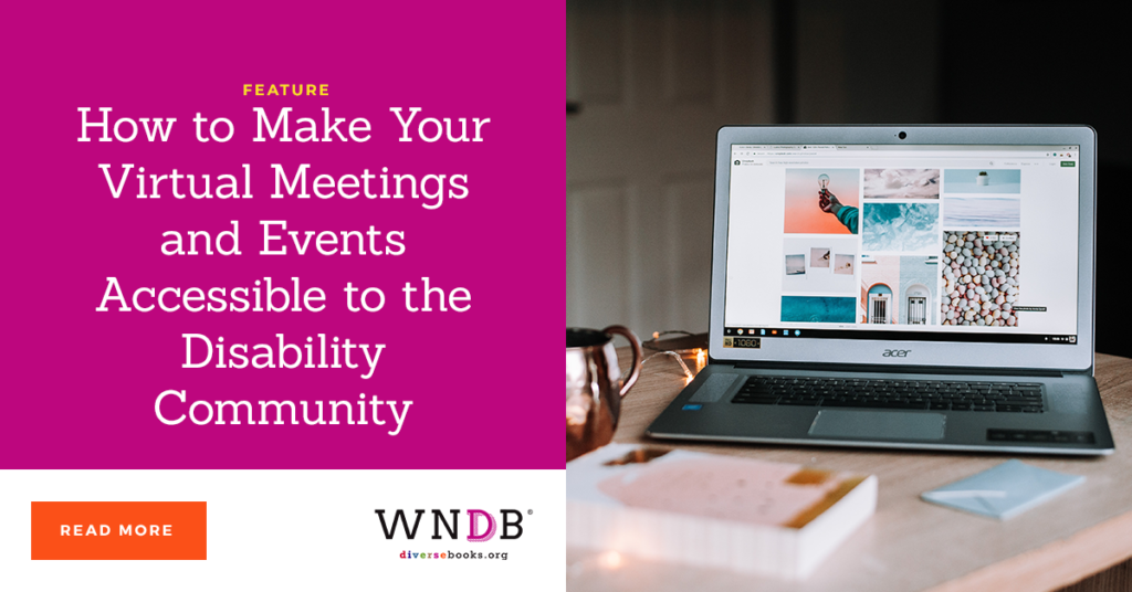 How to Make Your Virtual Meetings and Events Accessible to the Disability Community We Need Diverse Books blog cover