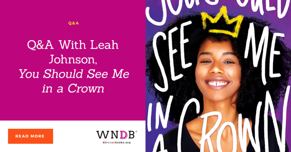 Q&A With Leah Johnson, You Should See Me in a Crown we need diverse books blog