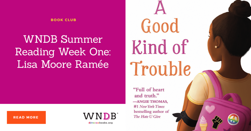 #WNDBSummerReading Week One: Lisa Moore Ramée we need diverse books