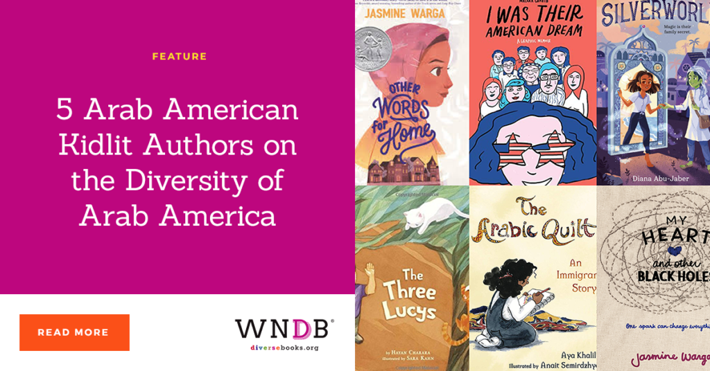 5 Arab American Kidlit Authors on the Diversity of Arab America we need diverse books