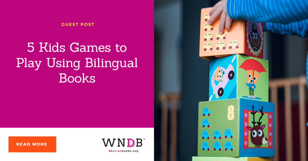 5 Kids Games to Play Using Bilingual Books we need diverse books