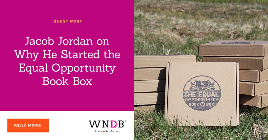 Jacob Jordan on Why He Started the Equal Opportunity Book Box we need diverse books blog