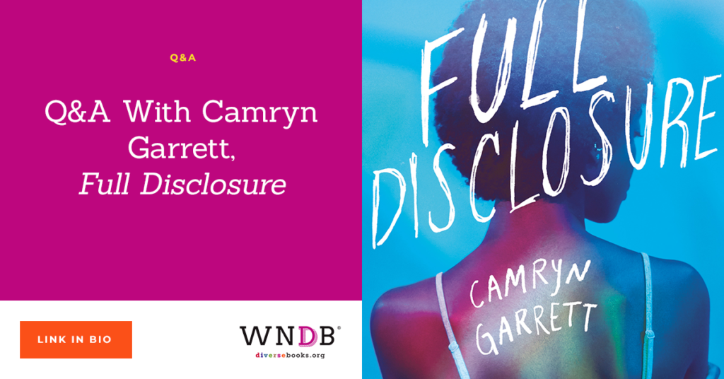 Q&A With Camryn Garrett, Full Disclosure we need diverse books