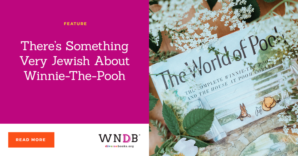 There's Something Very Jewish About Winnie-The-Pooh we need diverse books