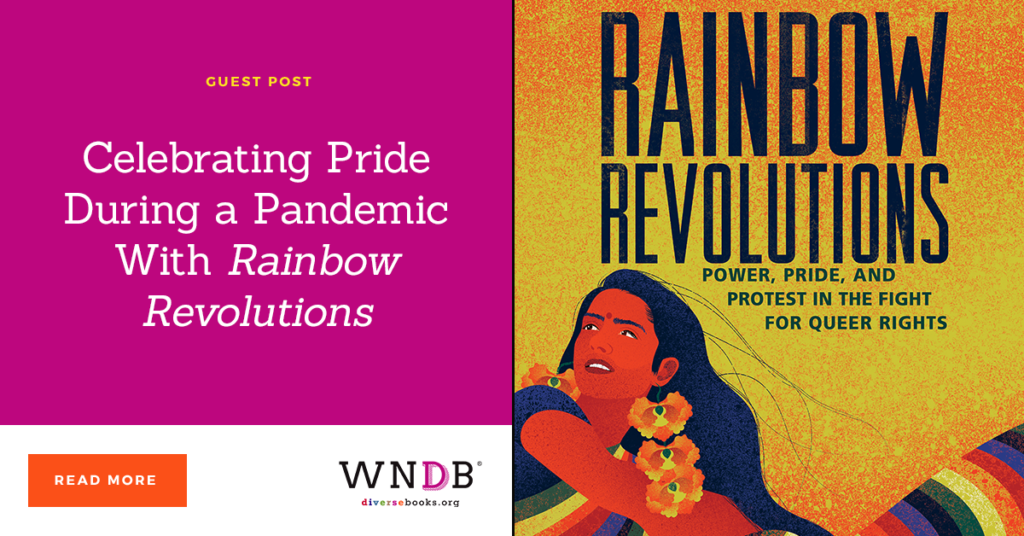 Celebrating Pride During a Pandemic With Rainbow Revolutions we need diverse books blog