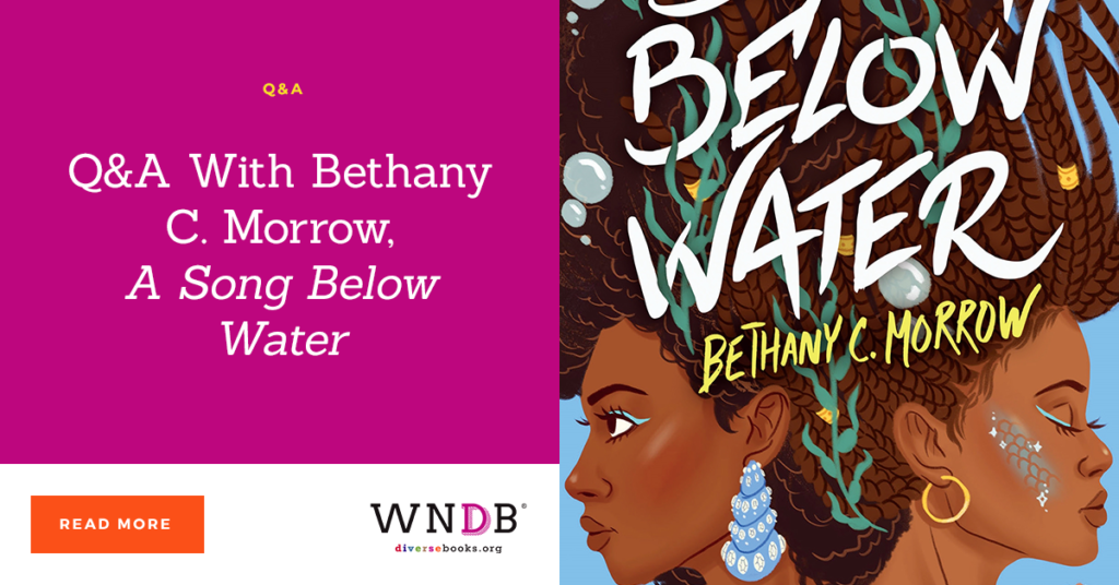 Q&A With Bethany C. Morrow, A Song Below Water we need diverse books blog