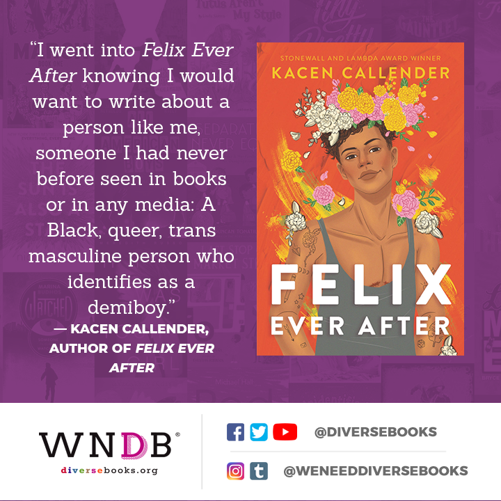 I went into Felix Ever After knowing I would want to write about a person like me, someone I had never before seen in books or in any media: A Black, queer, trans masculine person who identifies as a demiboy.