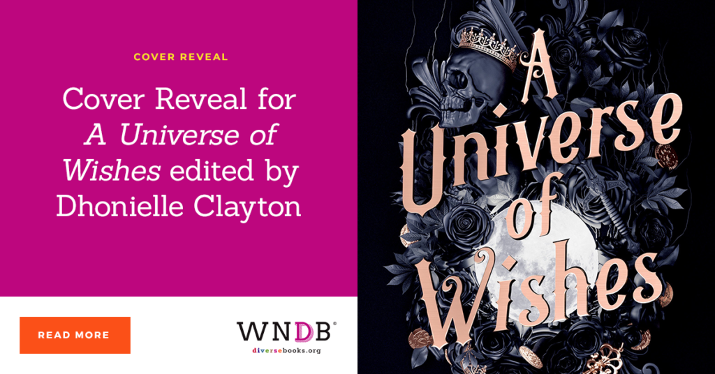 Cover Reveal for A Universe of Wishes edited by Dhonielle Clayton