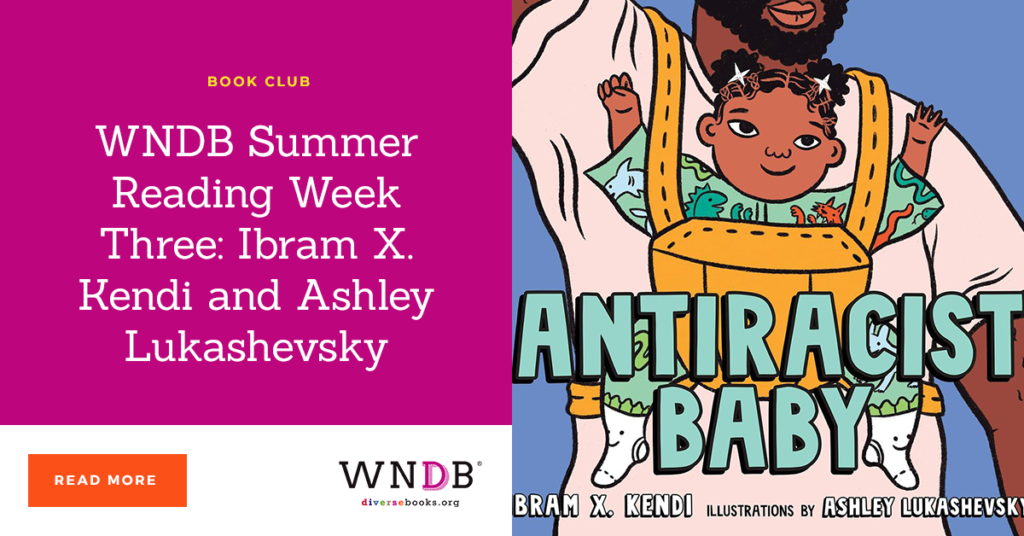 WNDB Summer Reading Week Three: Ibram X. Kendi and Ashley Lukashevsky