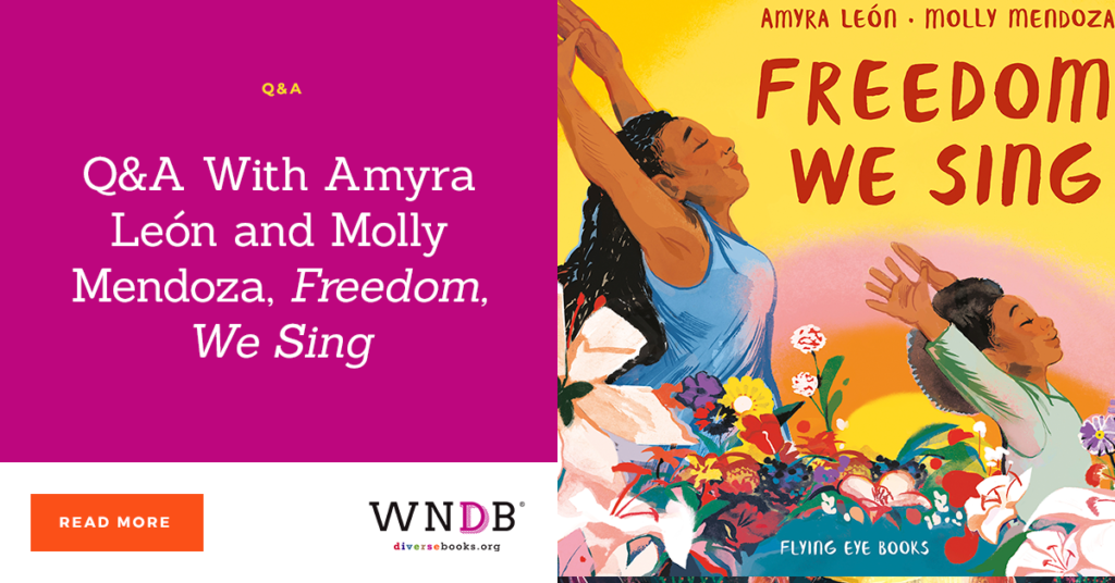 Q&A With Amyra León and Molly Mendoza, Freedom, We Sing